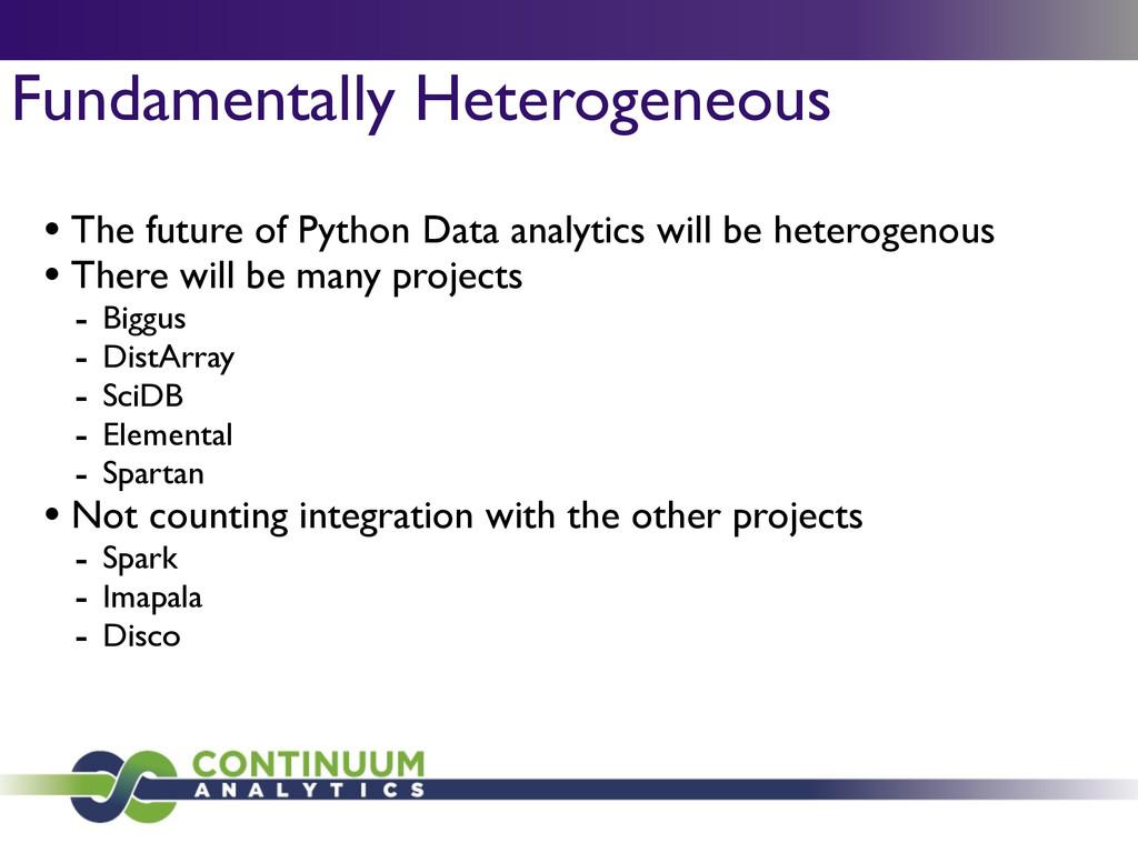 Fundamentally Heterogeneous • The future of Pyt...