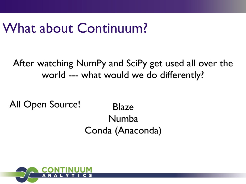 What about Continuum? After watching NumPy and ...