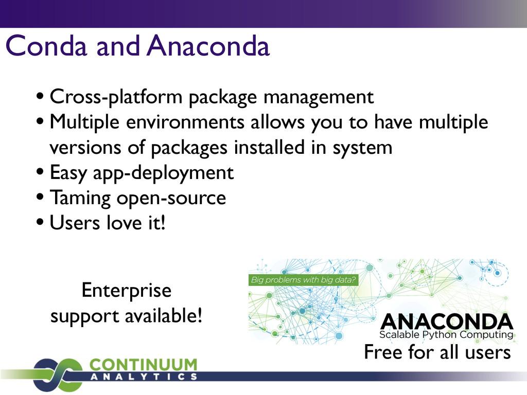 Conda and Anaconda • Cross-platform package man...
