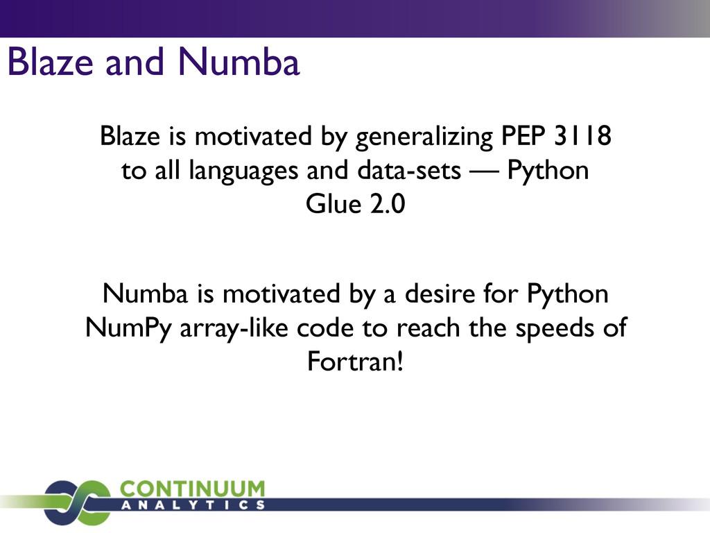 Blaze and Numba Blaze is motivated by generaliz...