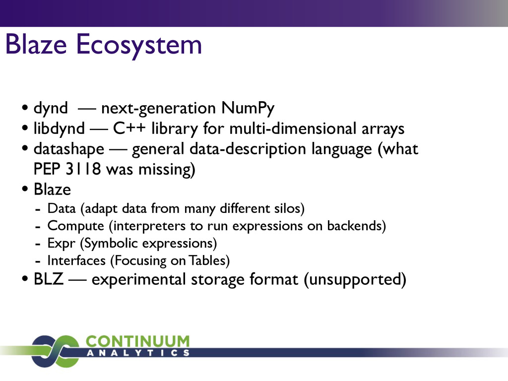 Blaze Ecosystem • dynd — next-generation NumPy...