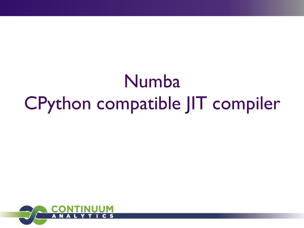 Numba   CPython compatible JIT compiler