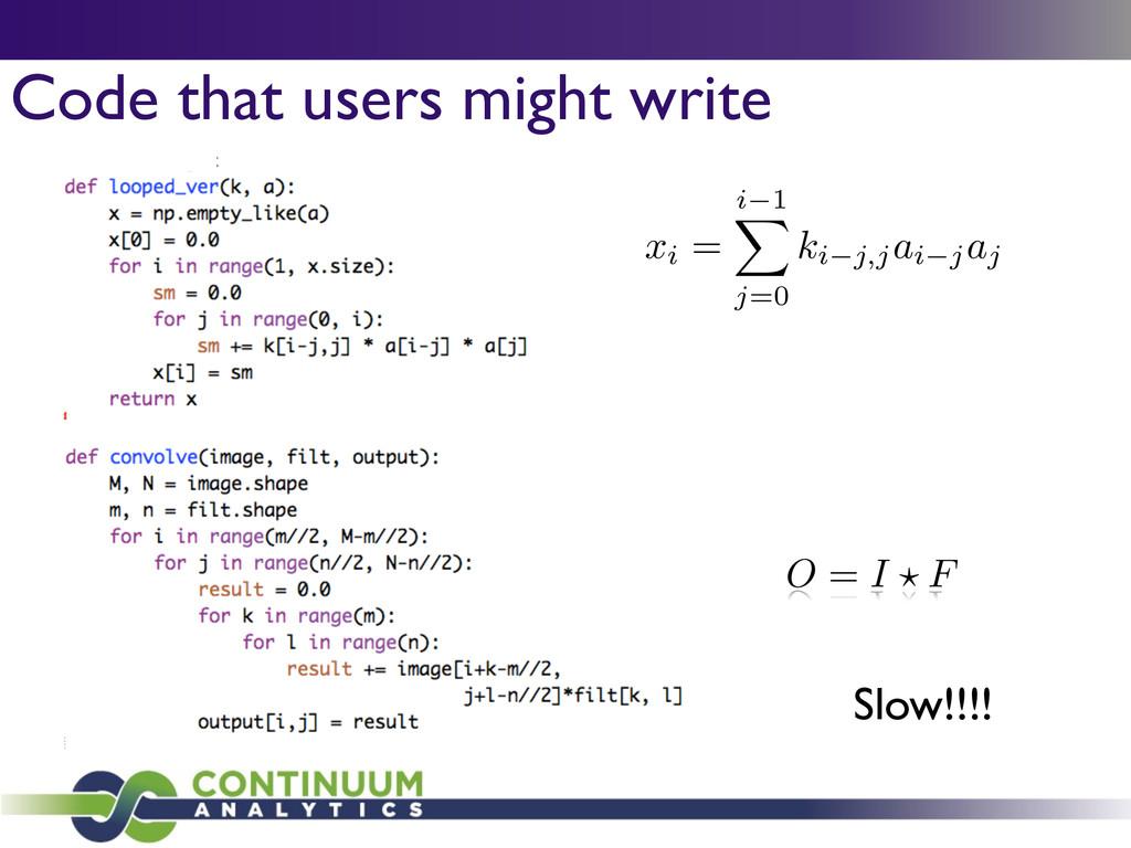 Code that users might write xi = i 1 X j=0 ki j...