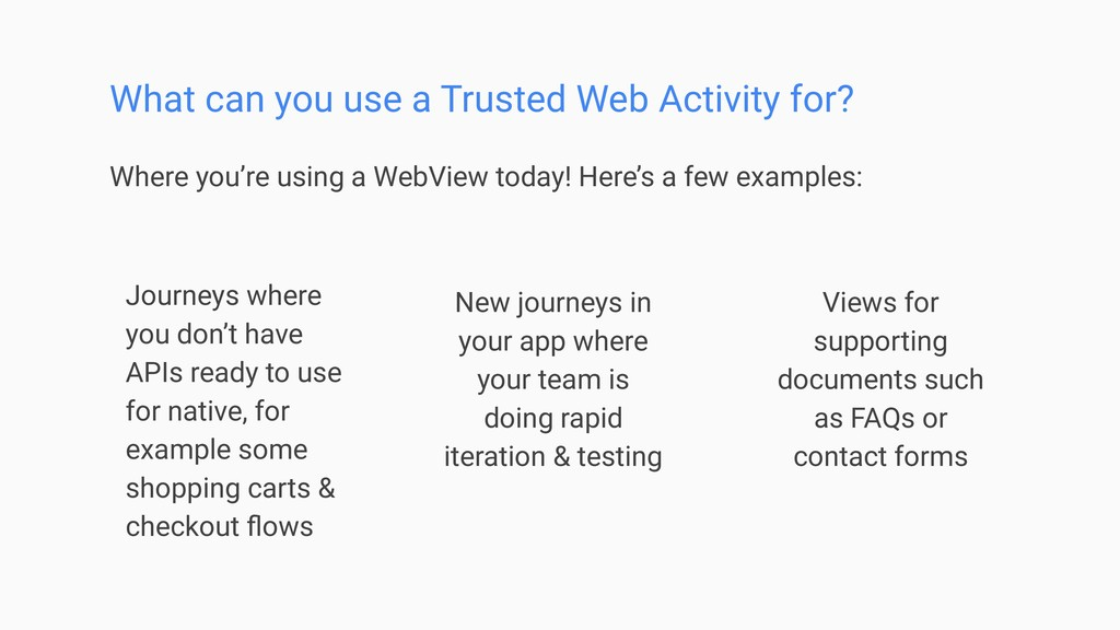 Where you're using a WebView today! Here's a fe...
