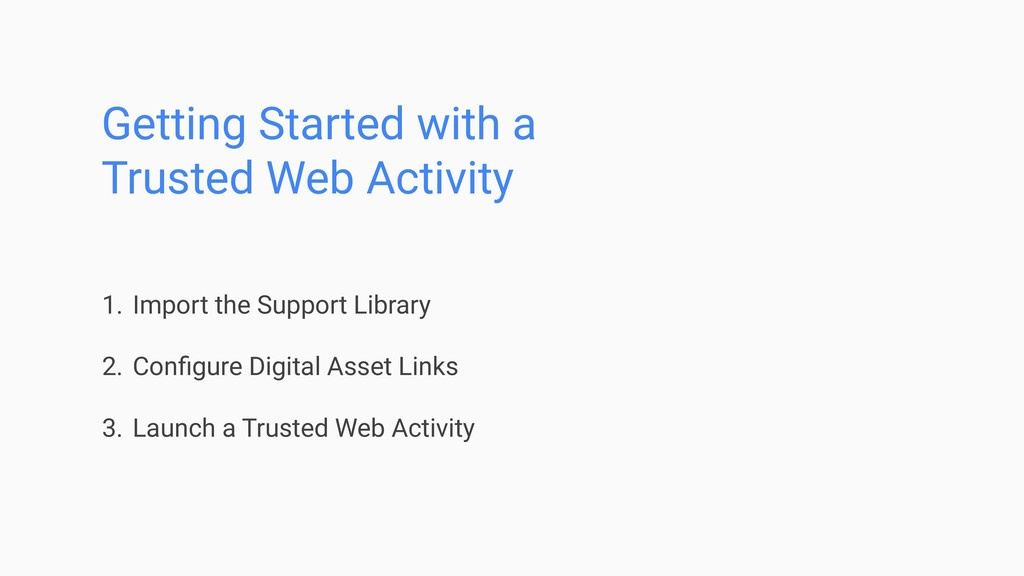 Getting Started with a Trusted Web Activity 1. ...