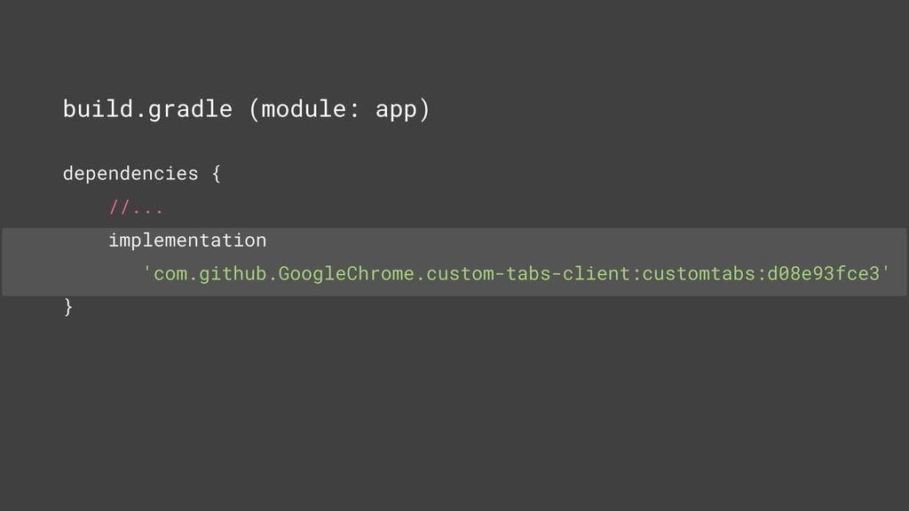build.gradle (module: app) dependencies { //......