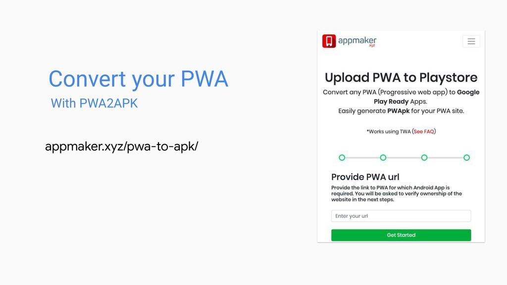 Convert your PWA With PWA2APK appmaker.xyz/pwa-...