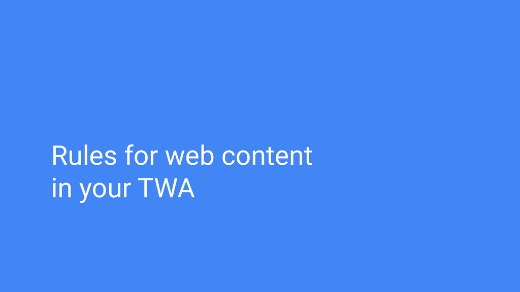 Rules for web content in your TWA