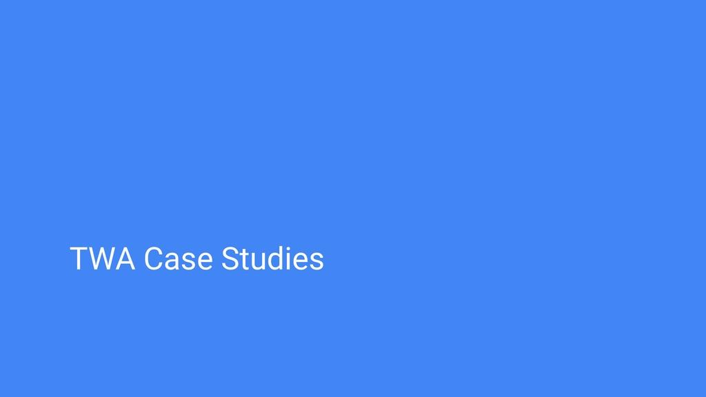 TWA Case Studies