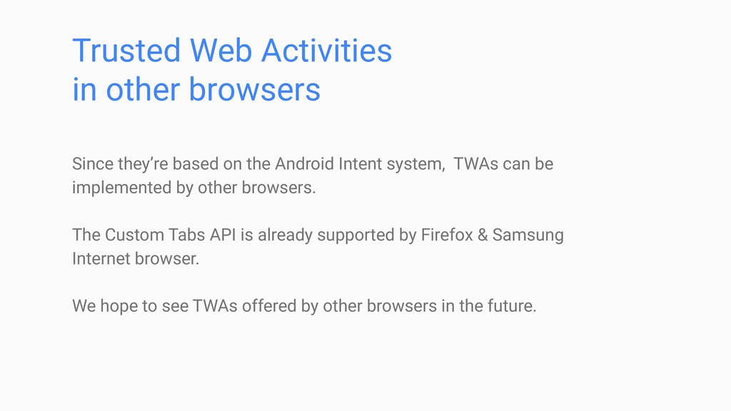 Trusted Web Activities in other browsers Since ...