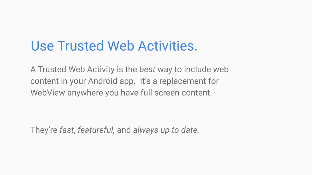 A Trusted Web Activity is the best way to inclu...