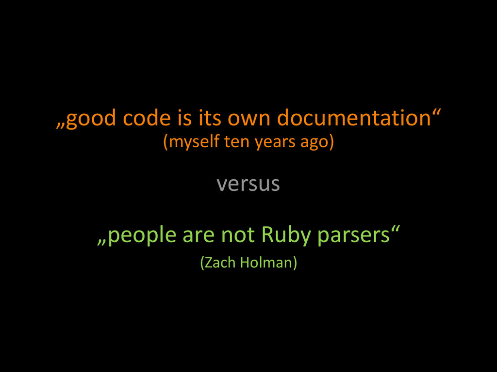 """good code is its own documentation"" (myself te..."