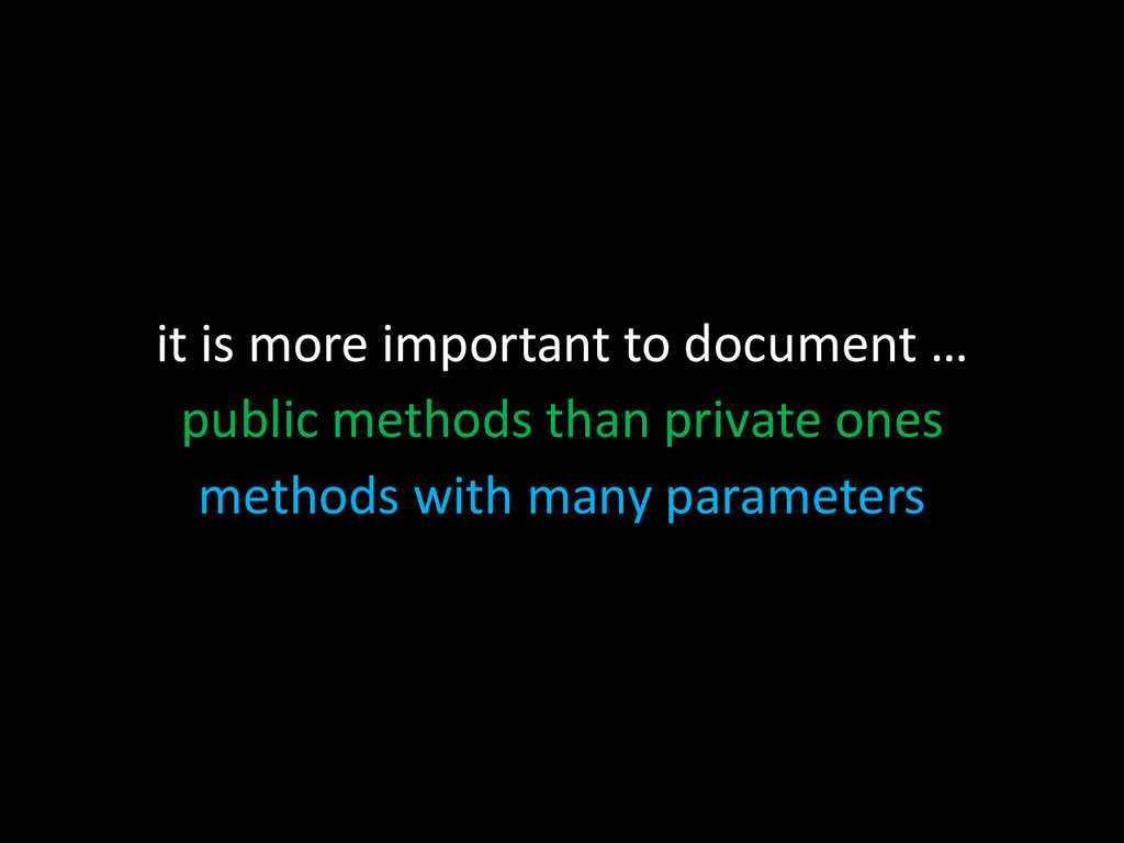 it is more important to document … public metho...