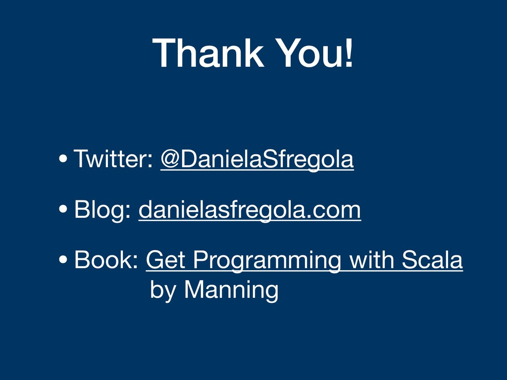 Thank You! •Twitter: @DanielaSfregola  •Blog: d...