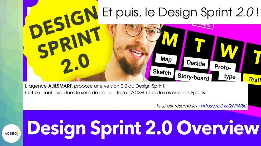 Et puis, le Design Sprint 2.0 ! L'agence AJ&SMA...