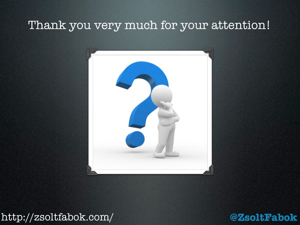Thank you very much for your attention! @ZsoltF...