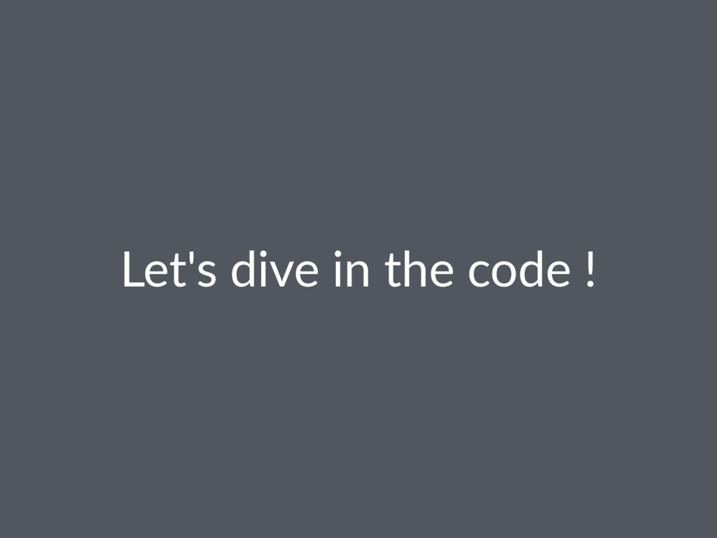 Let's dive in the code !