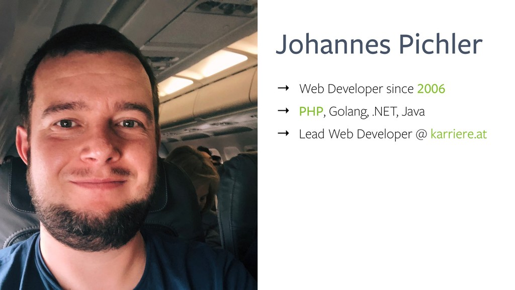Johannes Pichler → Web Developer since 2006 → P...