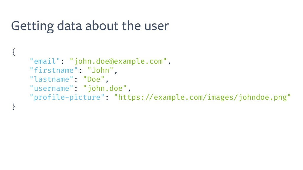 "Getting data about the user { ""email"": ""john.do..."