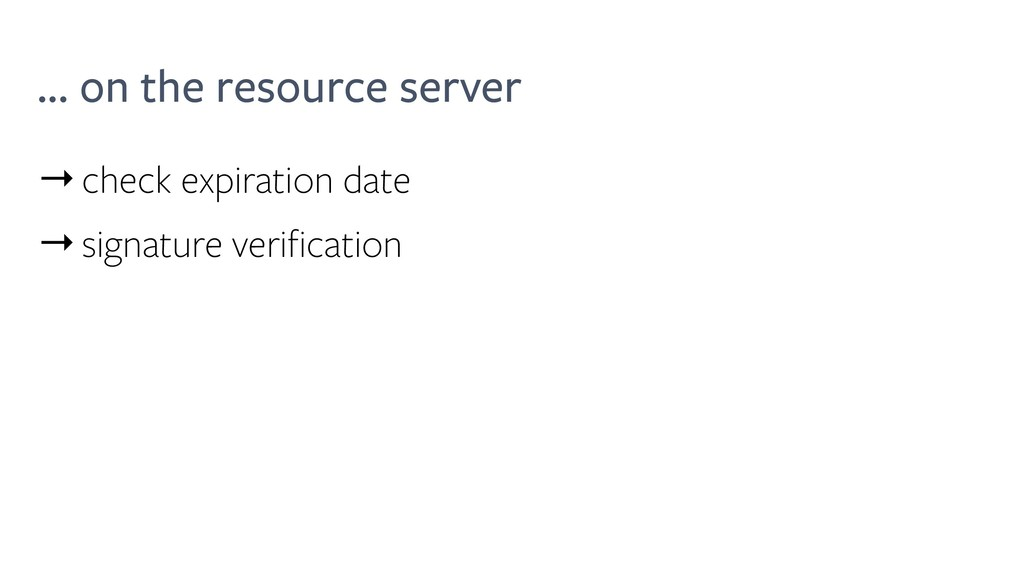 ... on the resource server →check expiration da...