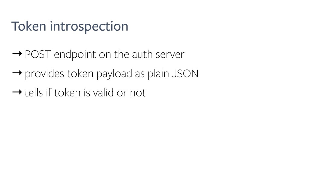 Token introspection →POST endpoint on the auth ...