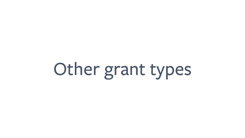 Other grant types