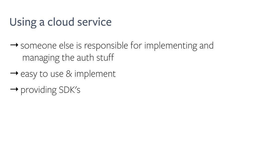Using a cloud service →someone else is responsi...