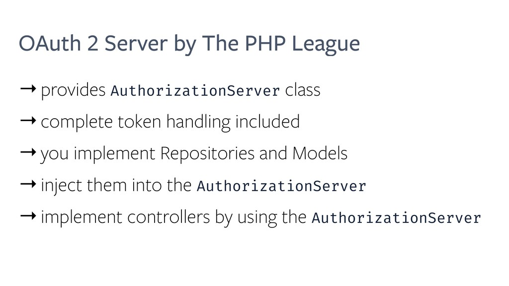 OAuth 2 Server by The PHP League →provides Auth...