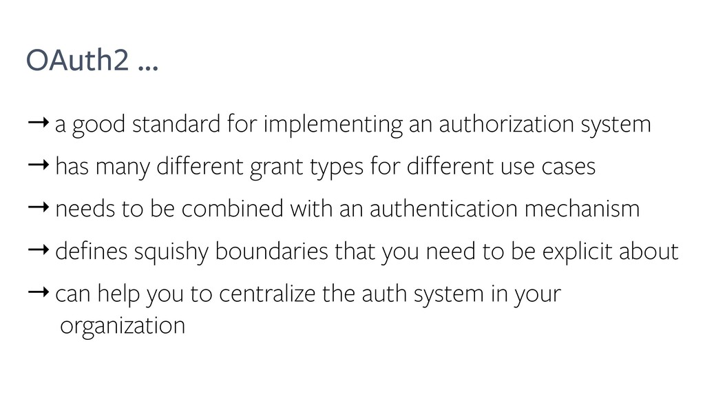 OAuth2 ... →a good standard for implementing an...