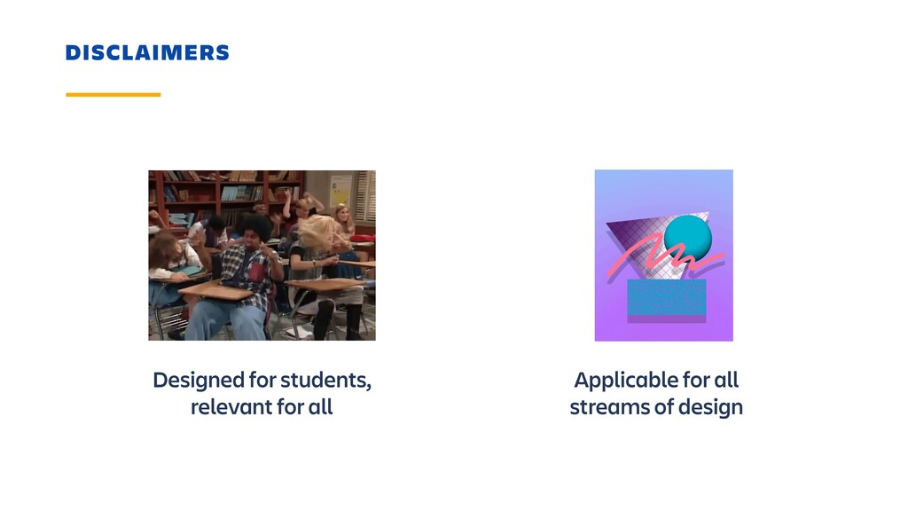 DISCLAIMERS Designed for students, relevant for...