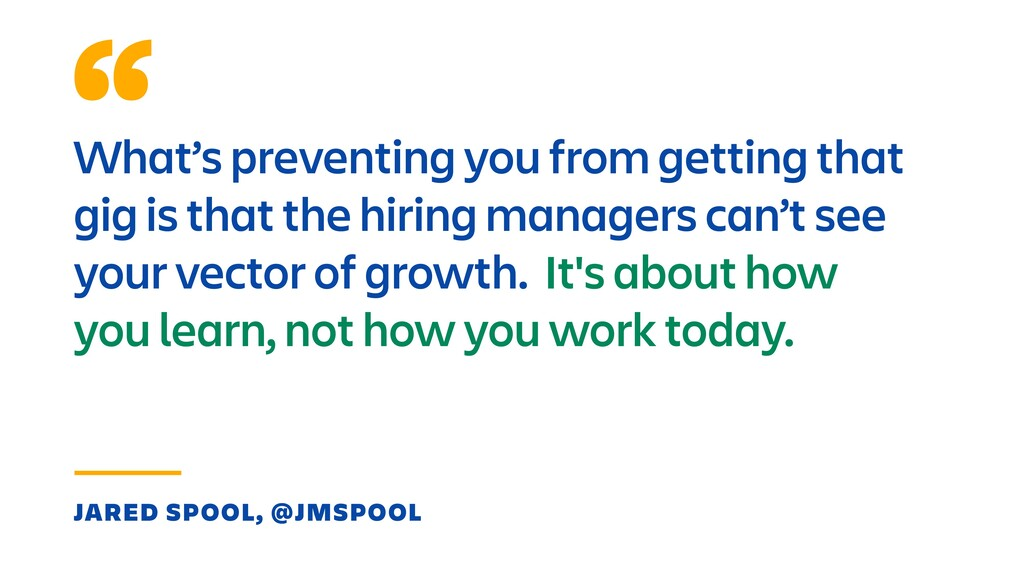 What's preventing you from getting that gig is ...