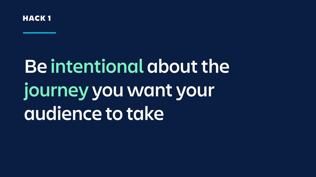 Be intentional about the journey you want your ...
