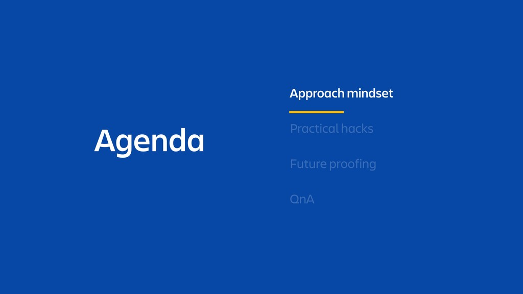 Agenda Approach mindset Practical hacks Future ...