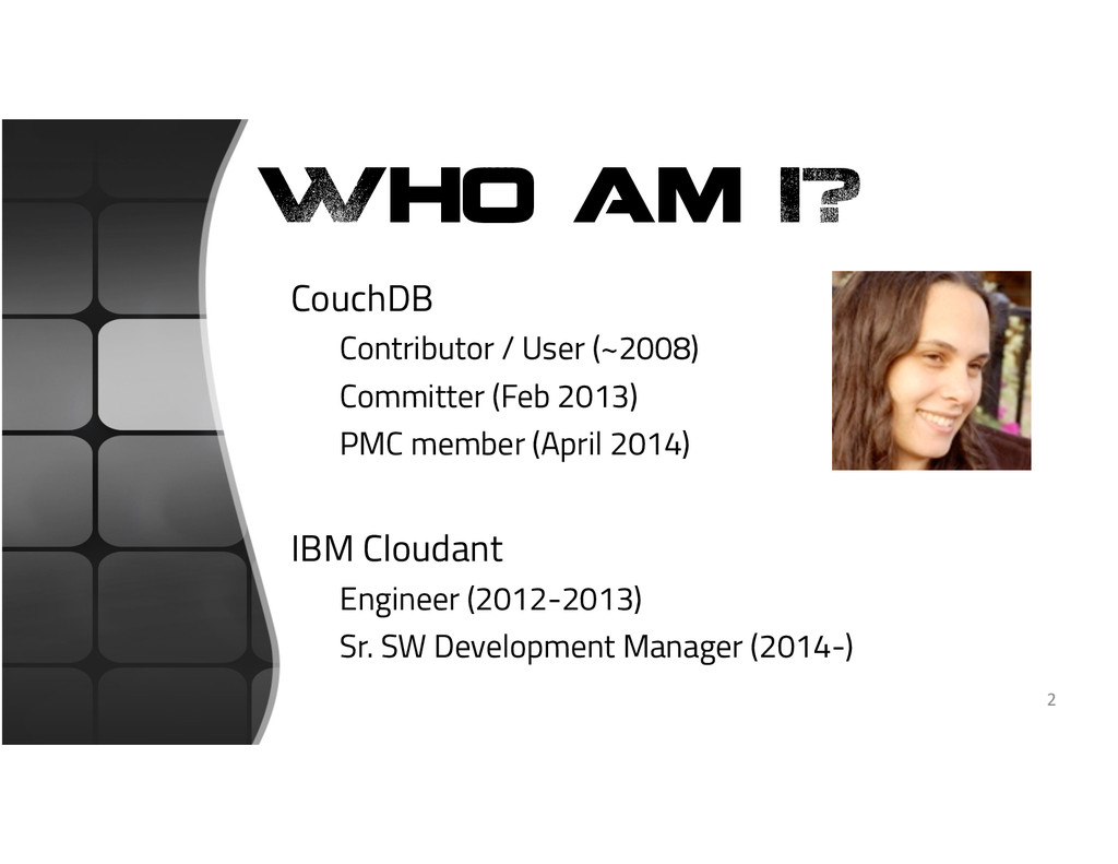 Who am I? CouchDB   Contributor / User (~2008) ...