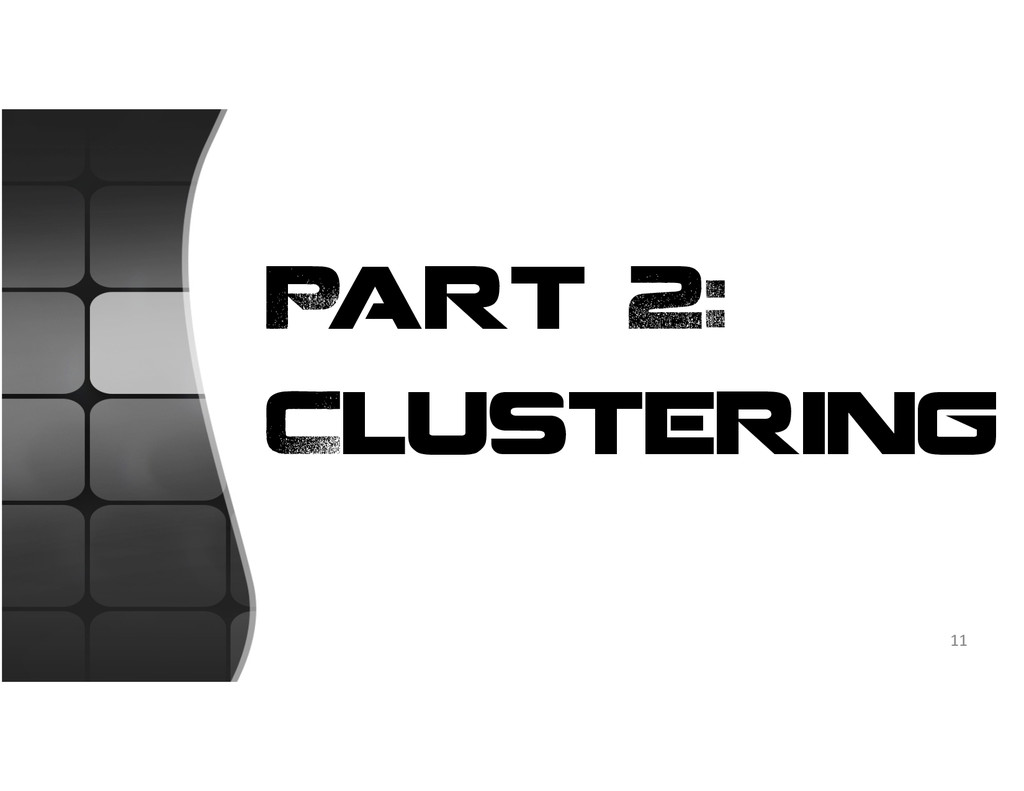 Part 2: Clustering 11