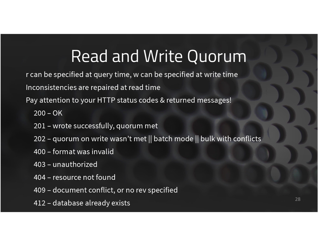 Read and Write Quorum 28 r can be specified at ...