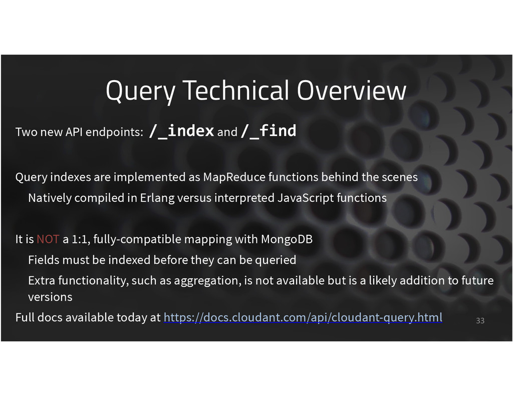 Query Technical Overview 33 Two new API endpoin...