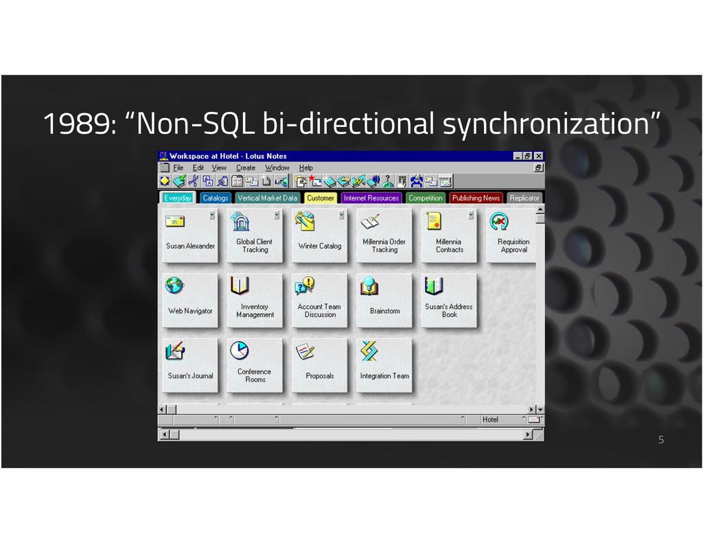 "1989: ""Non-SQL bi-directional synchronization"" 5"