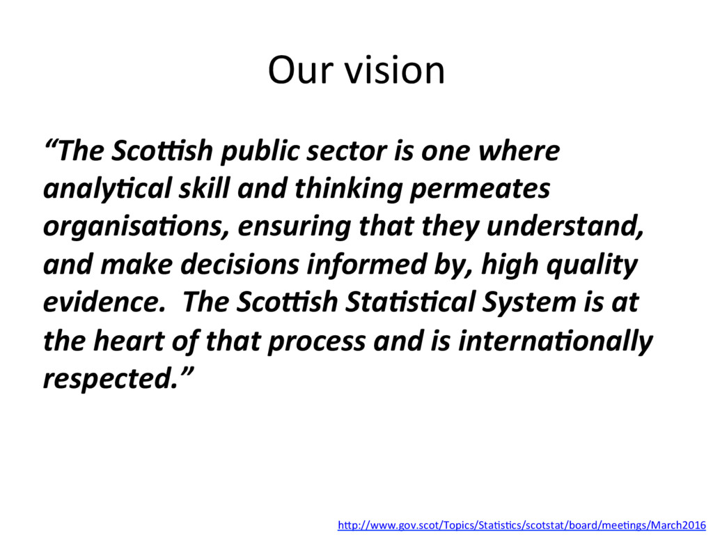 """Our(vision( """"The%Sco)sh%public%sector%is%one%wh..."""