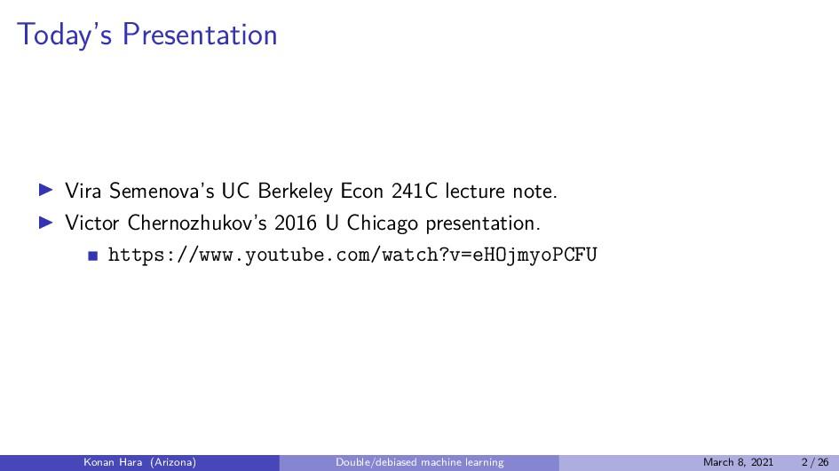 Today's Presentation Vira Semenova's UC Berkele...