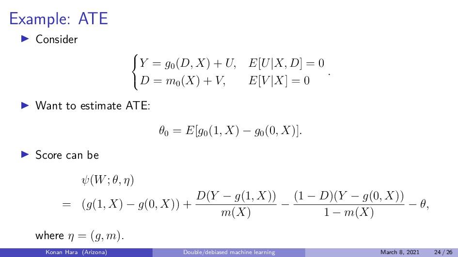 Example: ATE Consider    Y = g0 (D, X) + U, ...
