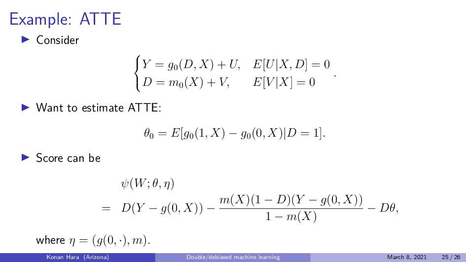 Example: ATTE Consider    Y = g0 (D, X) + U,...
