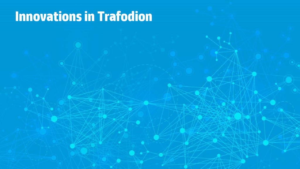 Innovations in Trafodion