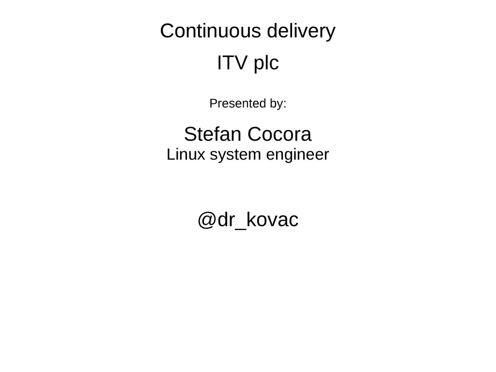 Continuous delivery Continuous delivery ITV plc...