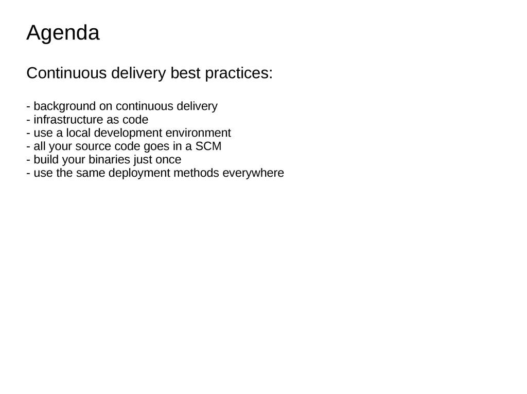 Agenda Agenda Continuous delivery best practice...