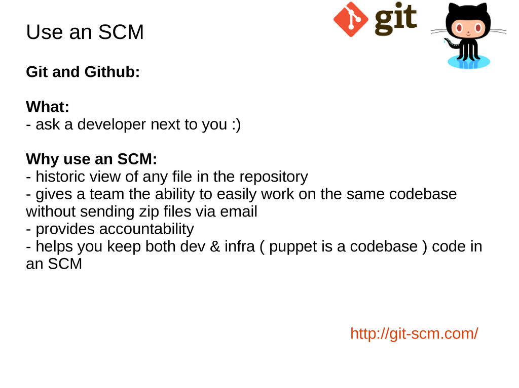 Use an SCM Use an SCM Git and Github: What: - a...