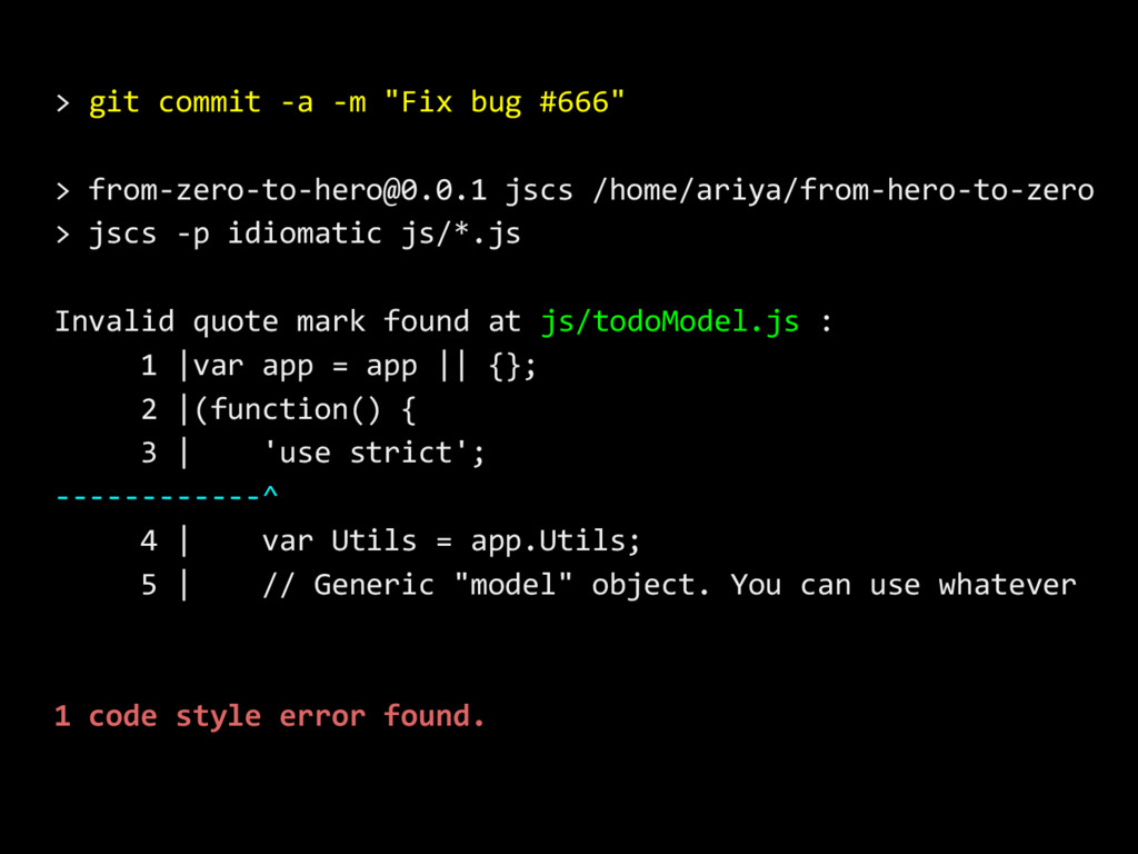 """> git commit -a -m """"Fix bug #666"""" > from-zero-t..."""