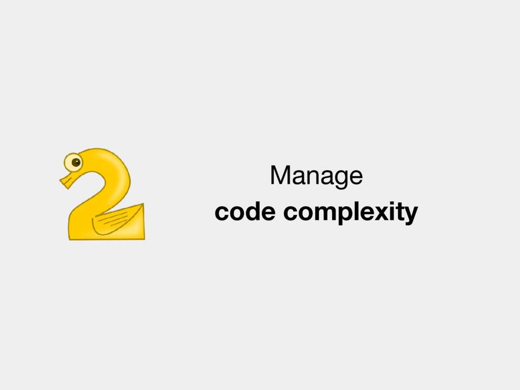 Manage code complexity