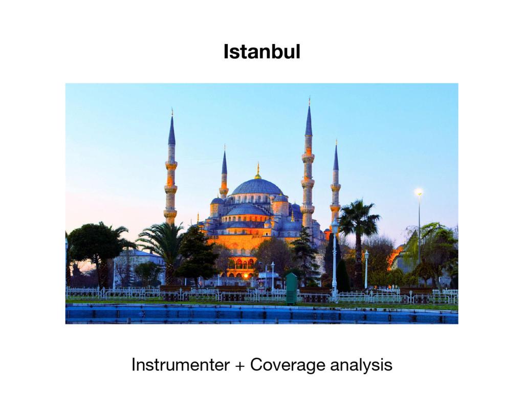 Istanbul Instrumenter + Coverage analysis