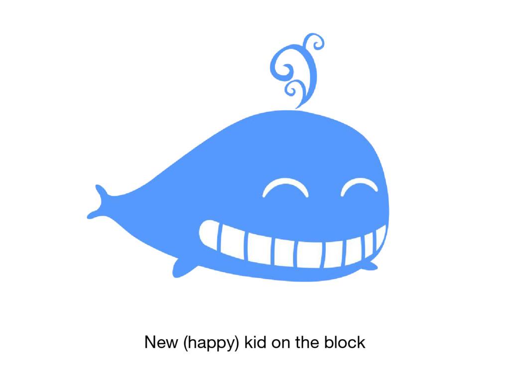 New (happy) kid on the block